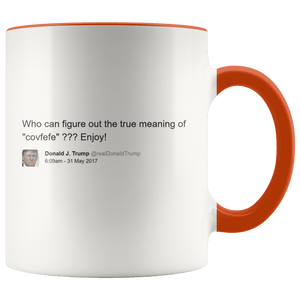 "Trump Tweet - Meaning of ""Covfefe"" MAGA Mug - Trump Mug"