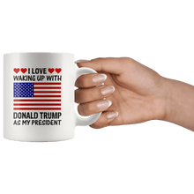 Load image into Gallery viewer, I Love Waking Up With Donald Trump As My President MAGA White Mug - Trump Mug