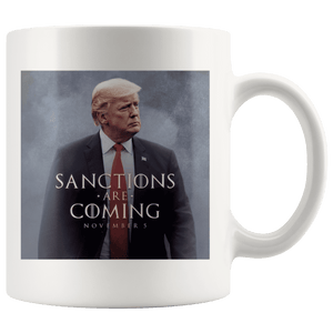 Sanctions Are Coming Trump MAGA Mug - Trump Mug