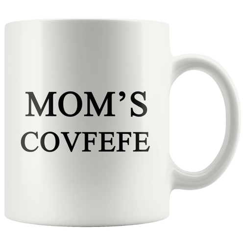 Mom's Covfefe Trump Mug - Trump Mug