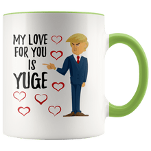 Load image into Gallery viewer, My Love For You Is YUGE Trump Hearts Mug - Trump Mug