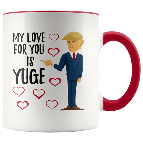 My Love For You Is YUGE Trump Hearts Mug - Trump Mug