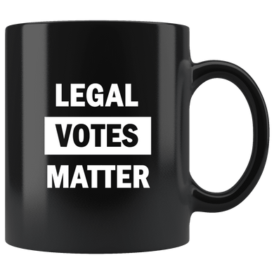 Legal Votes Matter Black Mug - Trump Mug