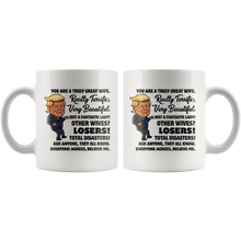 Load image into Gallery viewer, Truly Great Wife Trump Mug - Trump Mug