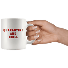 Load image into Gallery viewer, Quarantine and Chill Mug - Trump Mug