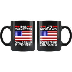 I Love Waking Up With Donald Trump As My President MAGA Black Mug - Trump Mug