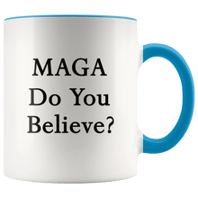 Load image into Gallery viewer, MAGA Do You Believe? Trump Mug - Trump Mug