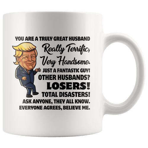 Truly Great Husband Trump Mug - Trump Mug