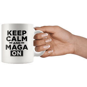 Keep Calm and MAGA On - Black Text Trump Mug - Trump Mug