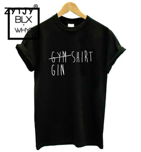 Gym Gin Shirt Women Tshirt Cotton Casual Funny T For Lady Yong Girl Top Tee Hipster Tumblr Ins Drop
