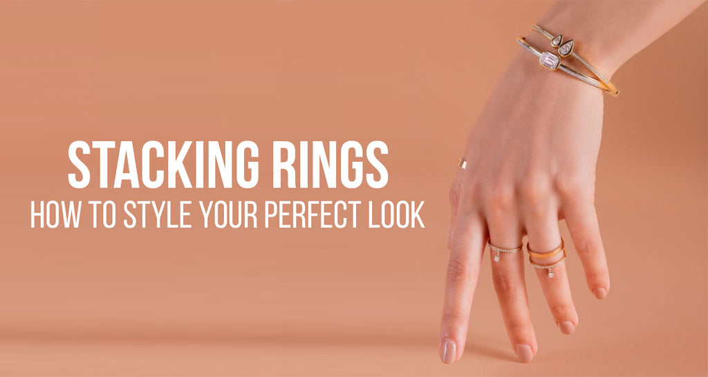 Stacking Rings - How to style your perfect look