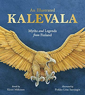An Illustrated Kalevala - Myths and Legends from Finland