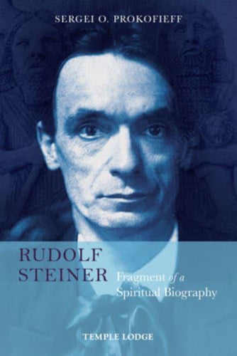 Rudolf Steiner Fragment of a Spiritual Biography