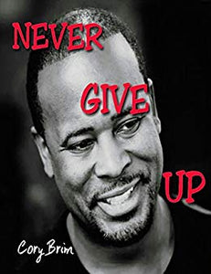 Never Give Up eBook: Cory Brim: Gateway