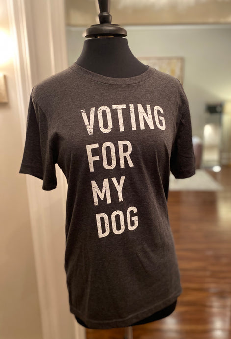 VOTING FOR MY DOG TEE