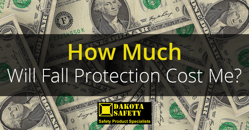 How Much Will Fall Protection Cost Me? - Dakota Safety