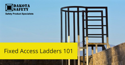 Fixed Access Ladders 101 - Dakota Safety