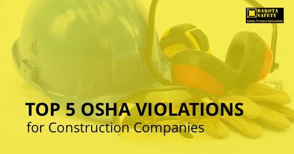 Top 5 OSHA Violations for Construction Companies - Dakota Safety