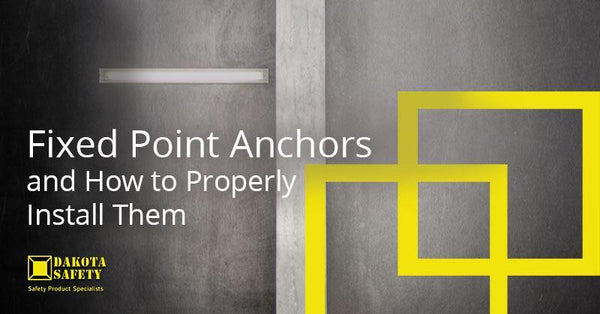 Fixed Point Anchors and How to Properly Install Them - Dakota Safety