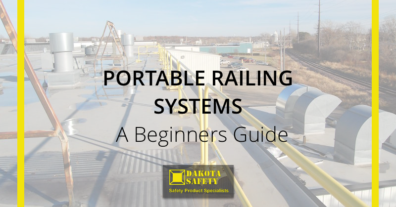 Portable Railing Systems – A Beginner's Guide - Dakota Safety