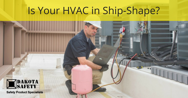 Is Your HVAC in Ship-Shape? - Dakota Safety