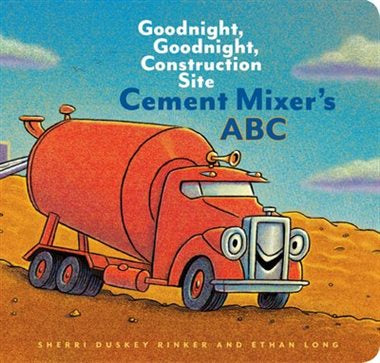 Raincoast Book - Goodnight Construction Site Cement Mixer's ABC