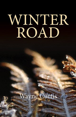 Wayne Curtis - Book Winter Road