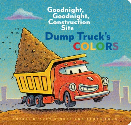 Raincoast Book - Goodnight Construction Site Dump Truck's Colors