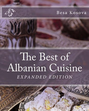 Load image into Gallery viewer, The Best of Albanian Cuisine: Expanded Edition