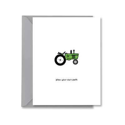 plow your own path Greeting Card by Kelly Renay