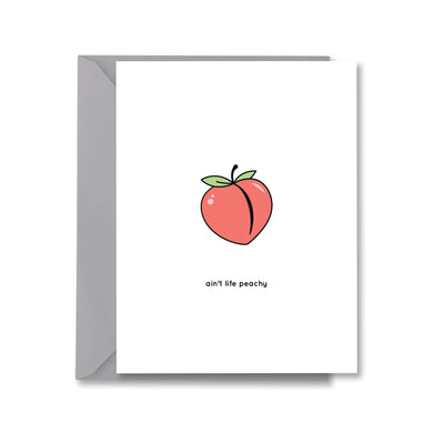 Ain't Life Peachy Greeting Card by Kelly Renay
