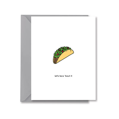 let's taco 'bout it Greeting Card by Kelly Renay