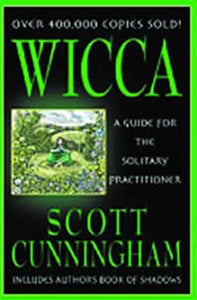 Wicca - A guide for the solitary practitioner - Scott Cunningham