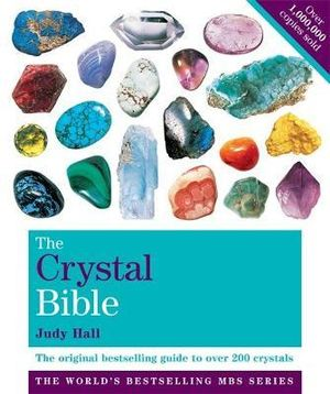 The Crystal Bible: Vol 1 - Judy Hall
