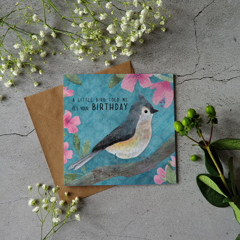 A LITTLE BIRD TOLD ME IT IS YOUR BIRTHDAY