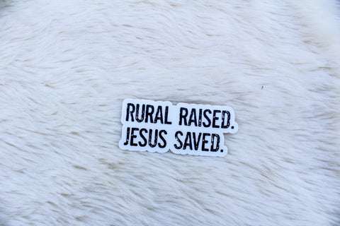 Rural Raised. Jesus Saved.