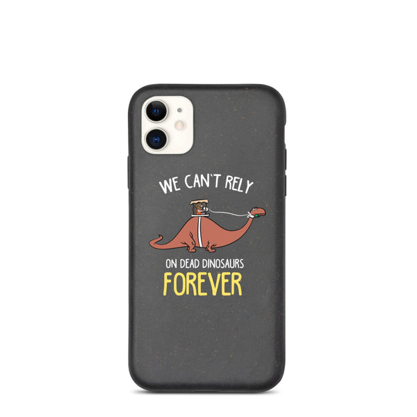 We Can't Rely on Dead Dinosaurs Forever - Biodegradable iPhone Case