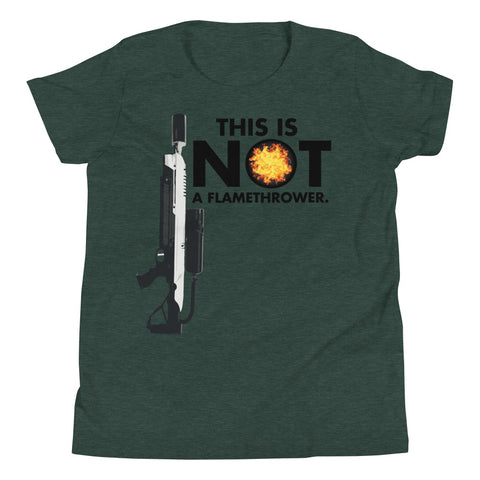 This is NOT a Flamethrower - Youth Short Sleeve T-Shirt