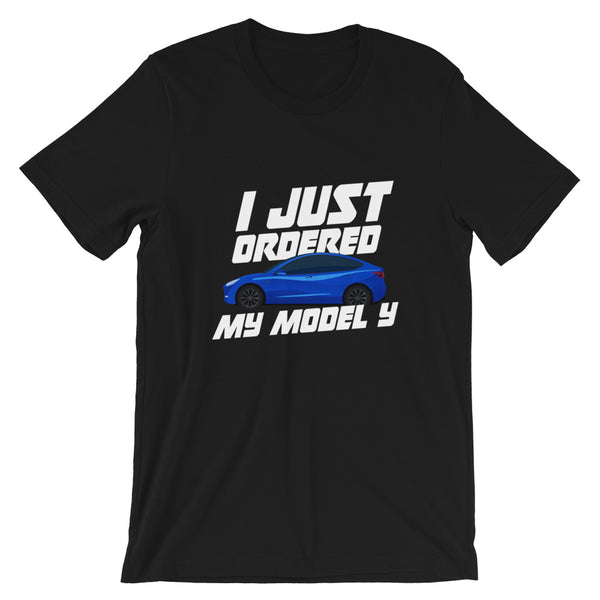 I just ordered a MODEL Y - Short-Sleeve Unisex T-Shirt