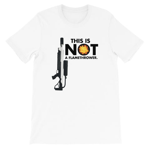 This is NOT a Flamethrower - Short-Sleeve Unisex T-Shirt