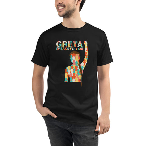 Greta Speaks For Me - Organic T-Shirt