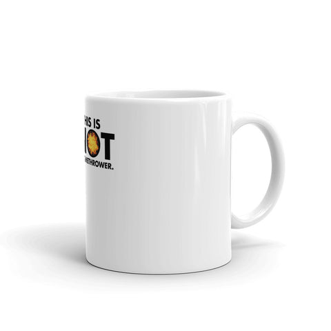 This Is NOT a Flamethrower - Mug
