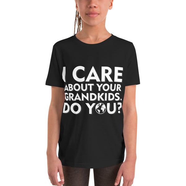 I care about your grandkids how about you? - Youth Short Sleeve T-Shirt