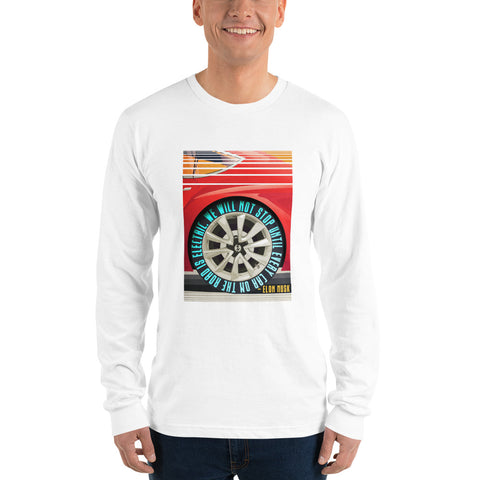 We will not stop until every car on the road is electric - Long sleeve t-shirt