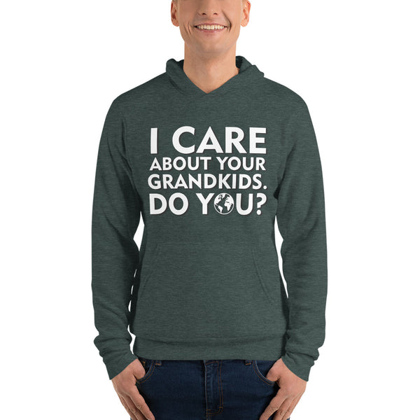 I care about your grandkids how about you? - Unisex hoodie