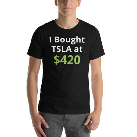 I bought TSLA at [CUSTOM TSLA PRICE]   -  Short-Sleeve Unisex T-Shirt