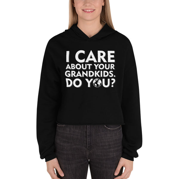 I care about your grandkids how about you? - Crop Hoodie