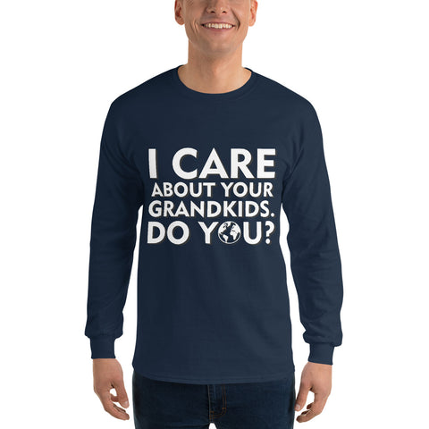 I care about your grandkids how about you? - Men's Long Sleeve Shirt