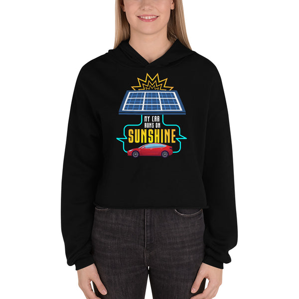 My Car Runs on Sunshine - Crop Hoodie