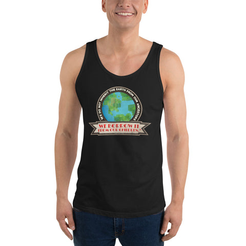 We do not inherit the earth from our ancestors - Unisex Tank Top